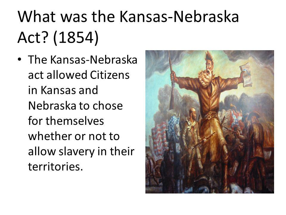What was the Kansas-Nebraska Act (1854)