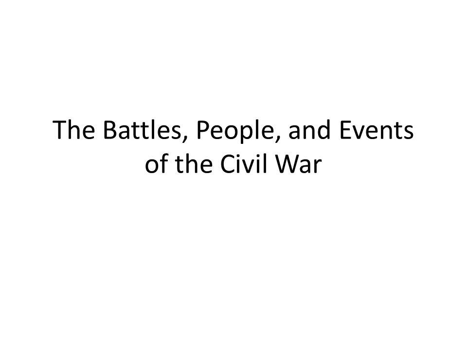 The Battles, People, and Events of the Civil War