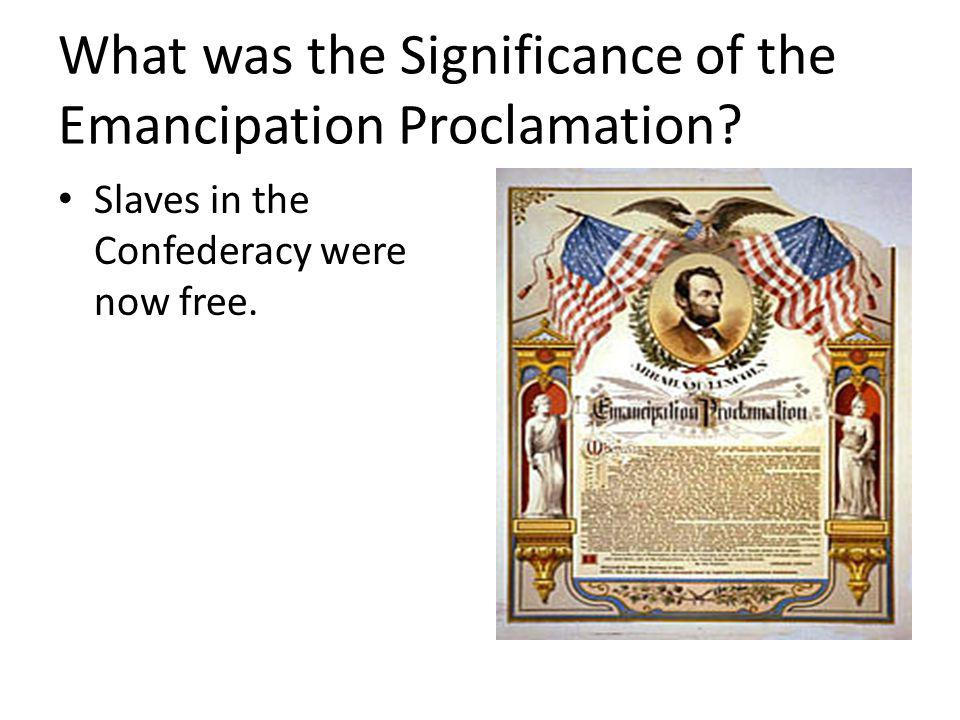 What was the Significance of the Emancipation Proclamation