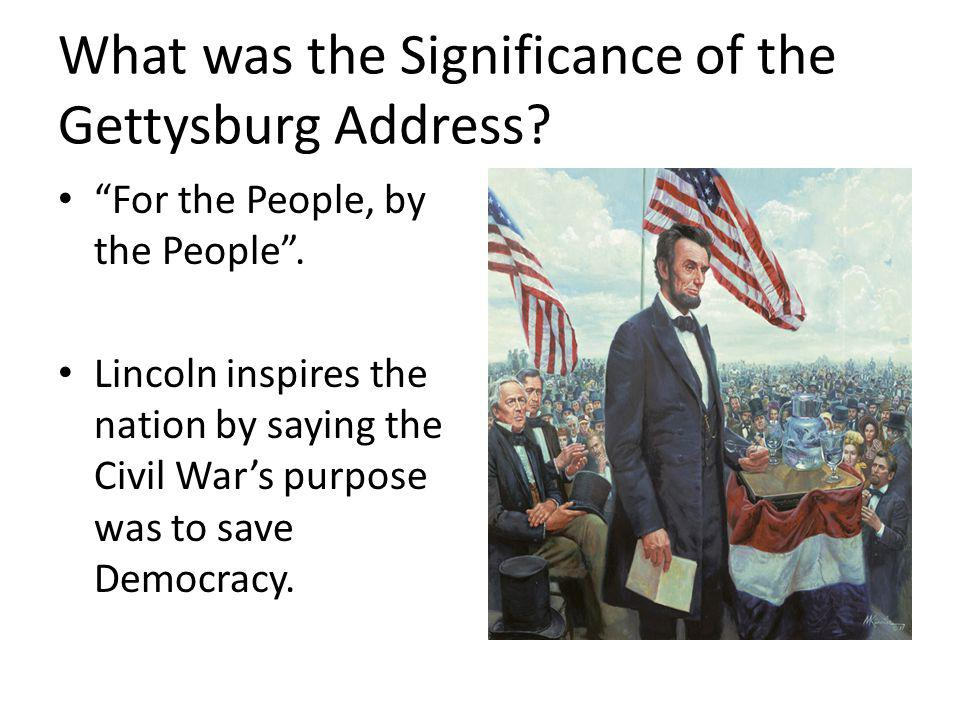 What was the Significance of the Gettysburg Address