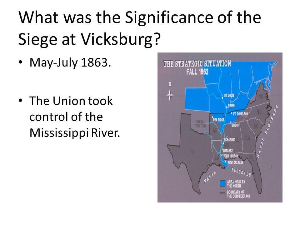 What was the Significance of the Siege at Vicksburg