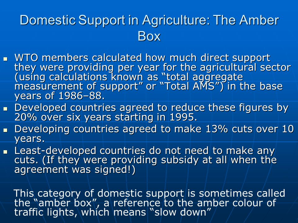 Domestic Support in Agriculture: The Amber Box