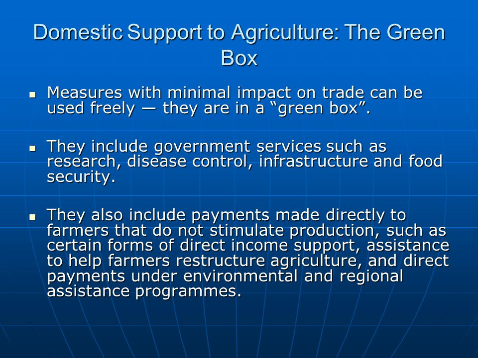 Domestic Support to Agriculture: The Green Box