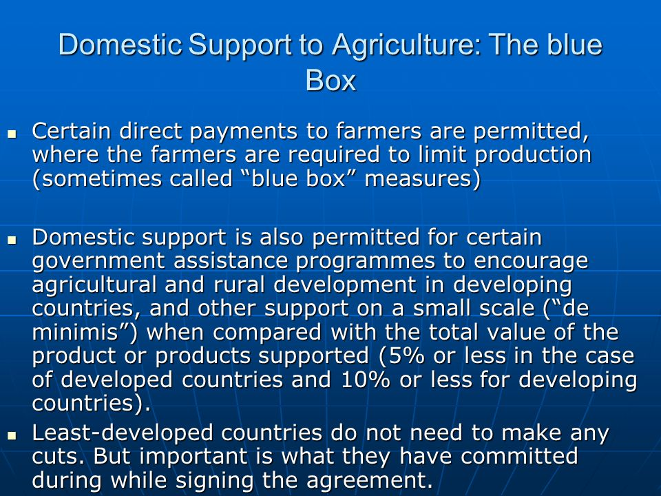 Domestic Support to Agriculture: The blue Box