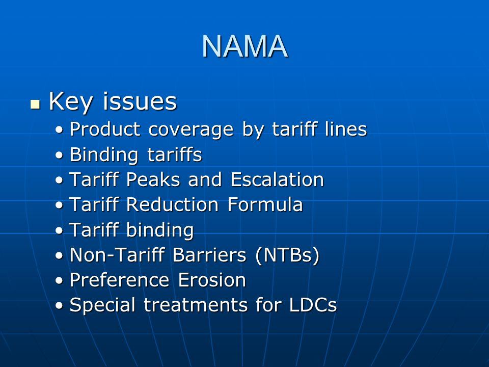 NAMA Key issues Product coverage by tariff lines Binding tariffs