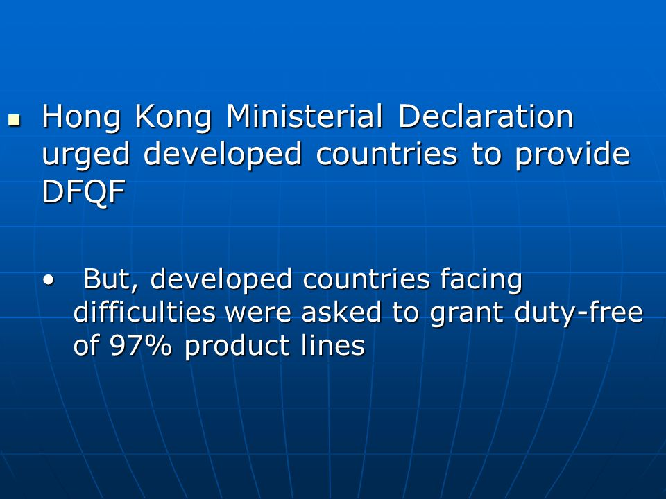Hong Kong Ministerial Declaration urged developed countries to provide DFQF