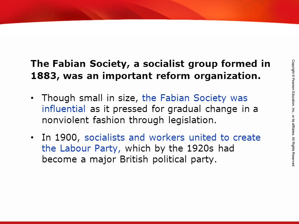 The Fabian Society, a socialist group formed in 1883, was an important reform organization.