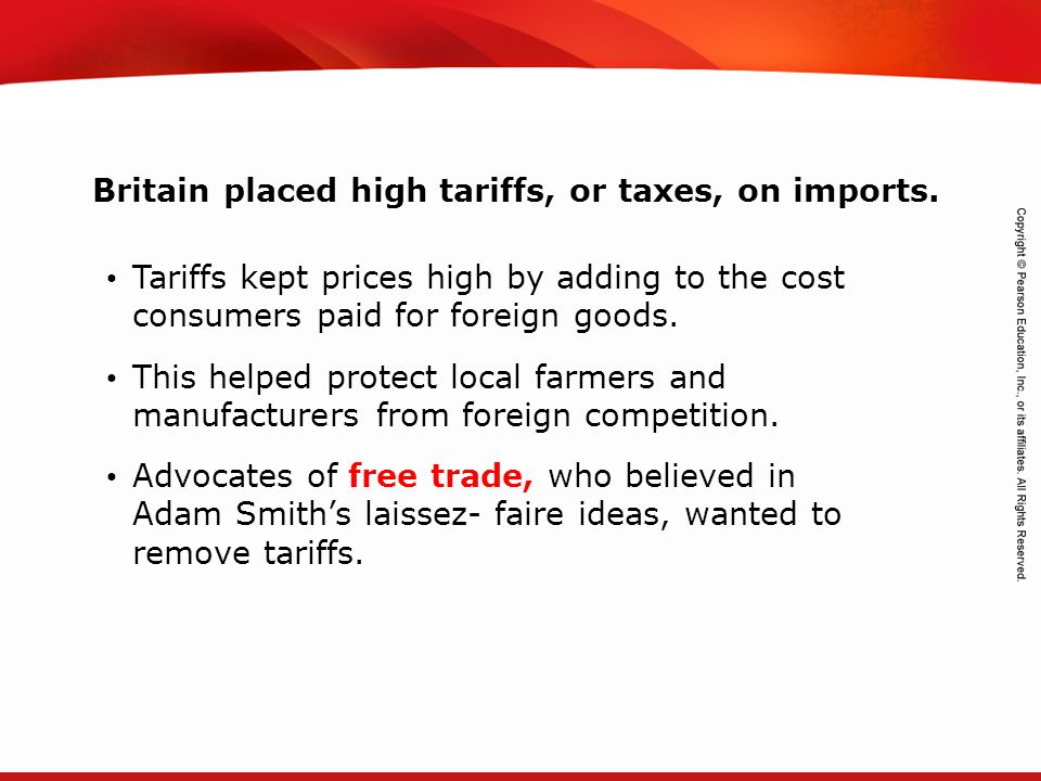 Britain placed high tariffs, or taxes, on imports.