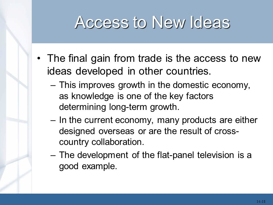 Access to New Ideas The final gain from trade is the access to new ideas developed in other countries.
