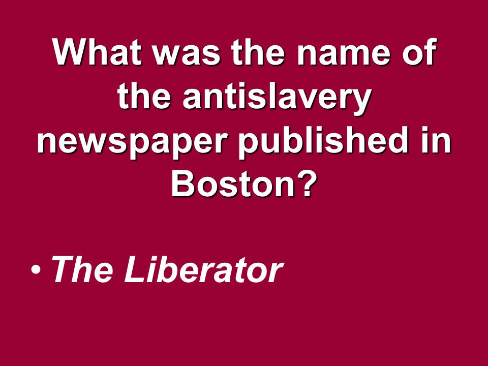 What was the name of the antislavery newspaper published in Boston