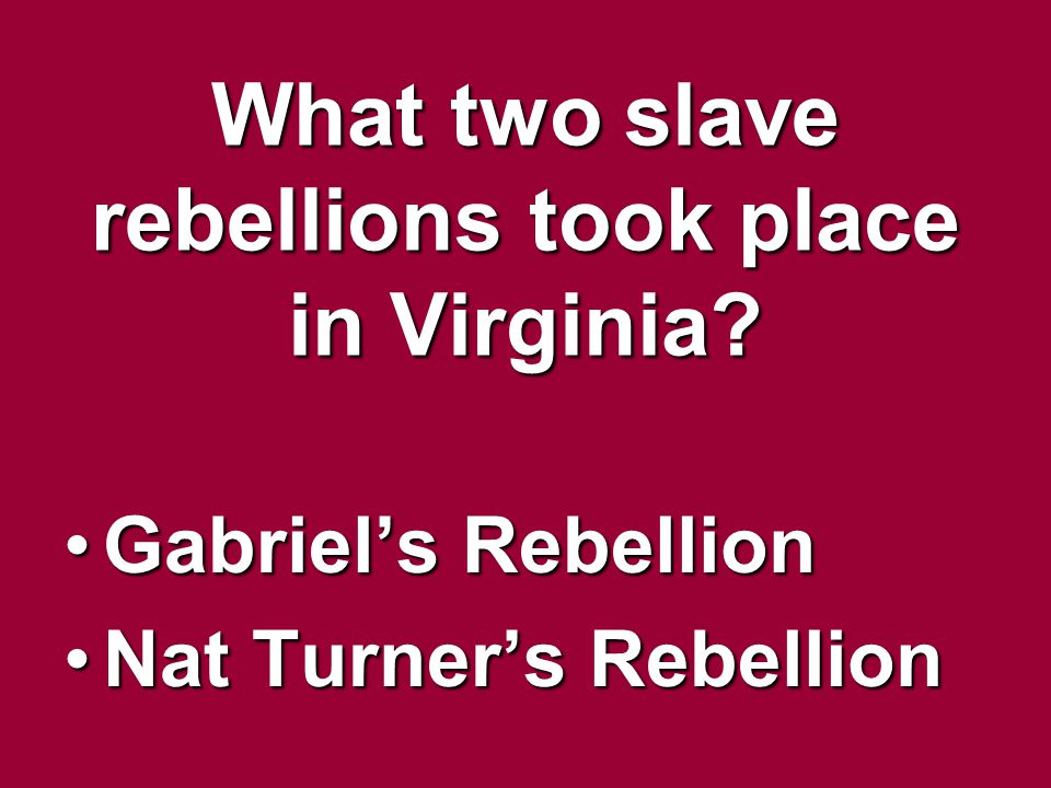 What two slave rebellions took place in Virginia
