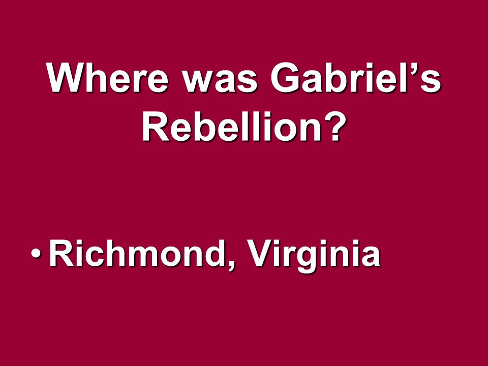 Where was Gabriel's Rebellion