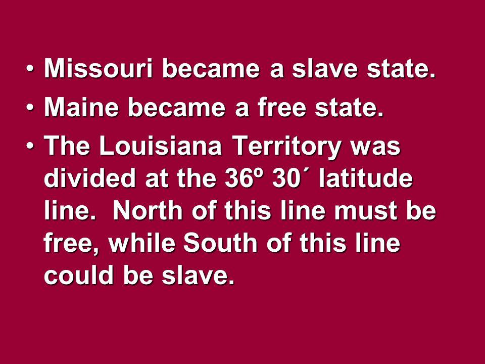 Missouri became a slave state.