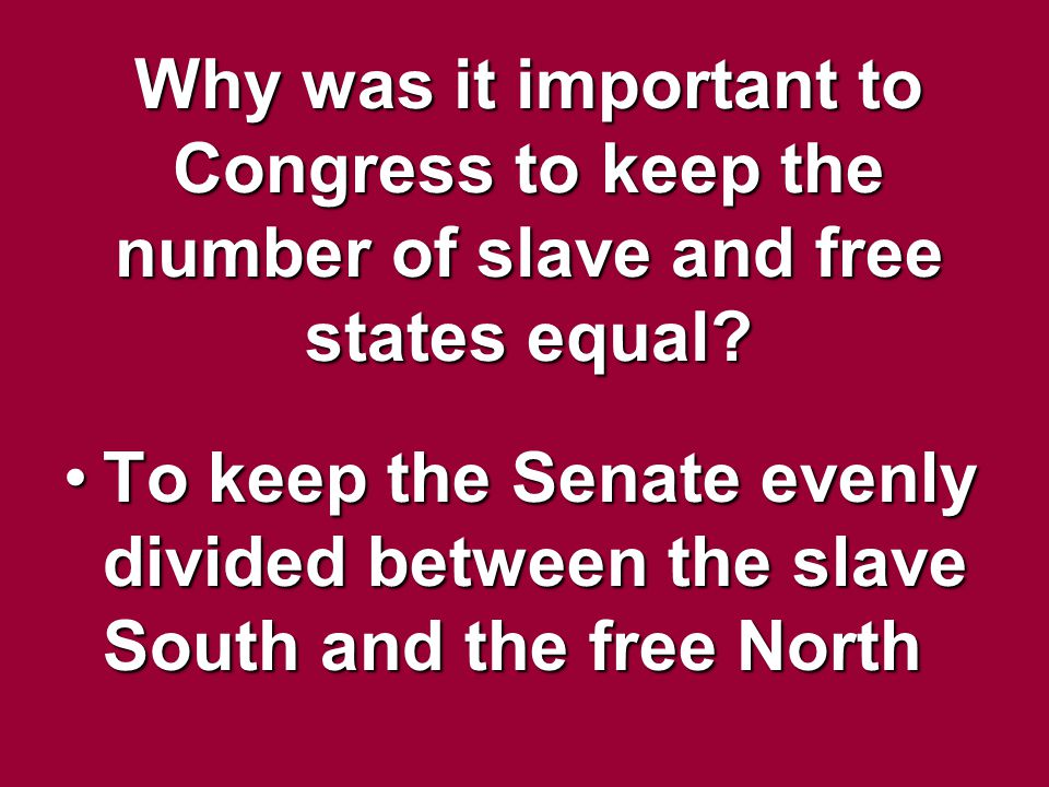 Why was it important to Congress to keep the number of slave and free states equal