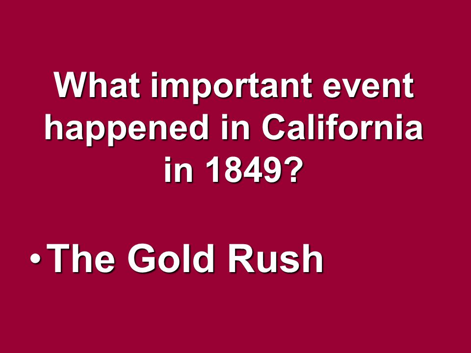 What important event happened in California in 1849