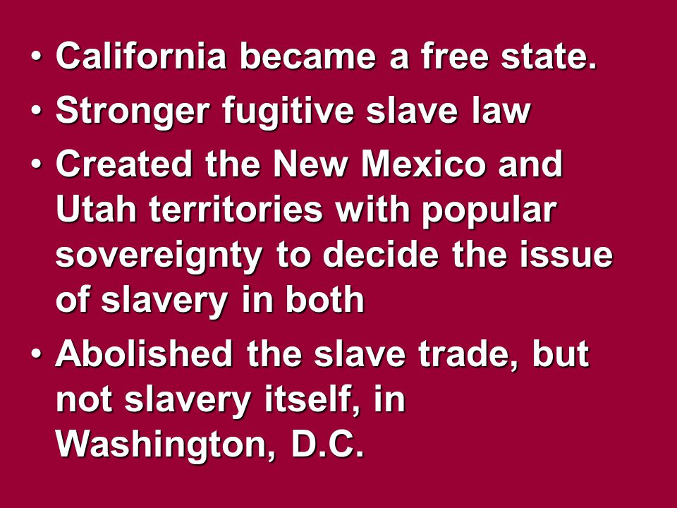 California became a free state.
