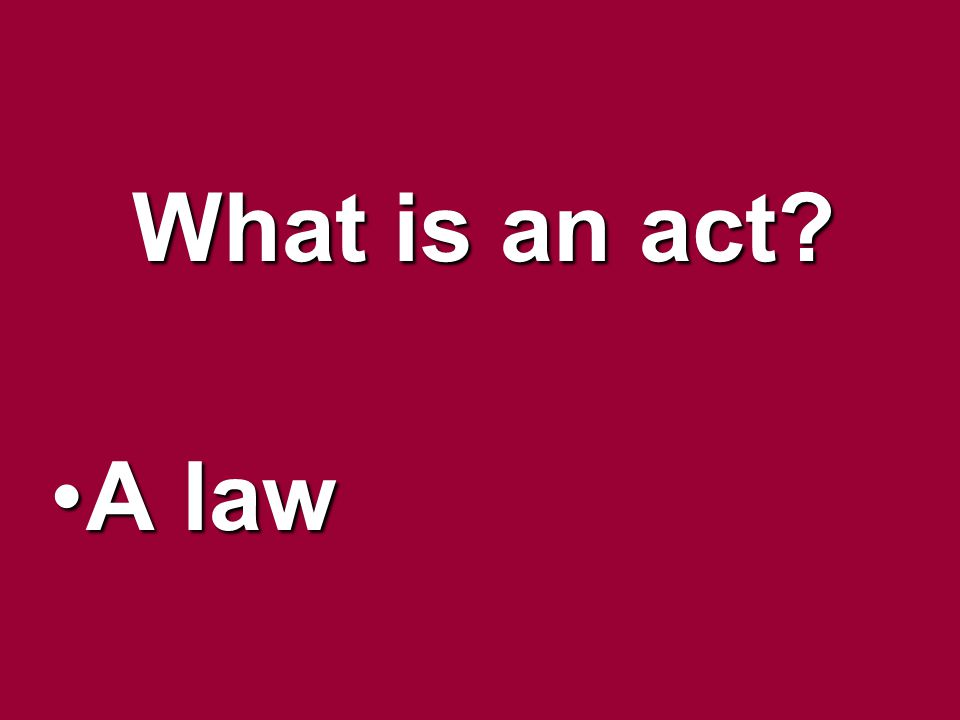 What is an act A law