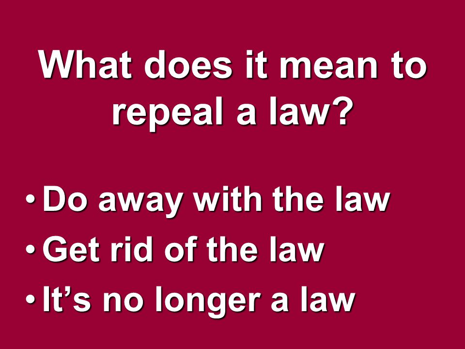 What does it mean to repeal a law