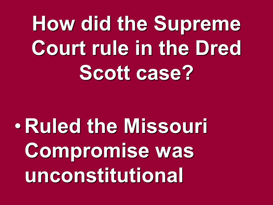 How did the Supreme Court rule in the Dred Scott case