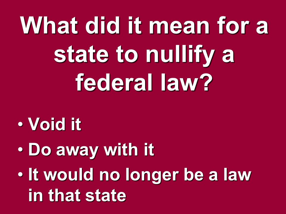 What did it mean for a state to nullify a federal law