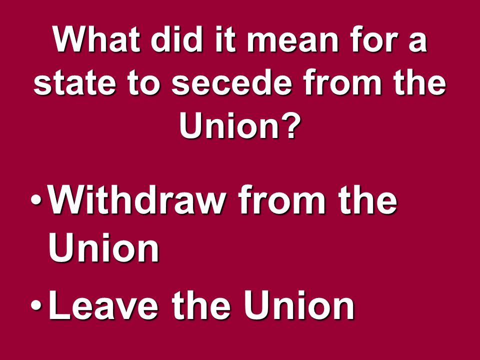 What did it mean for a state to secede from the Union