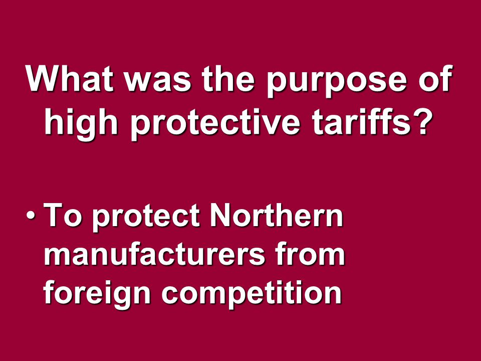 What was the purpose of high protective tariffs