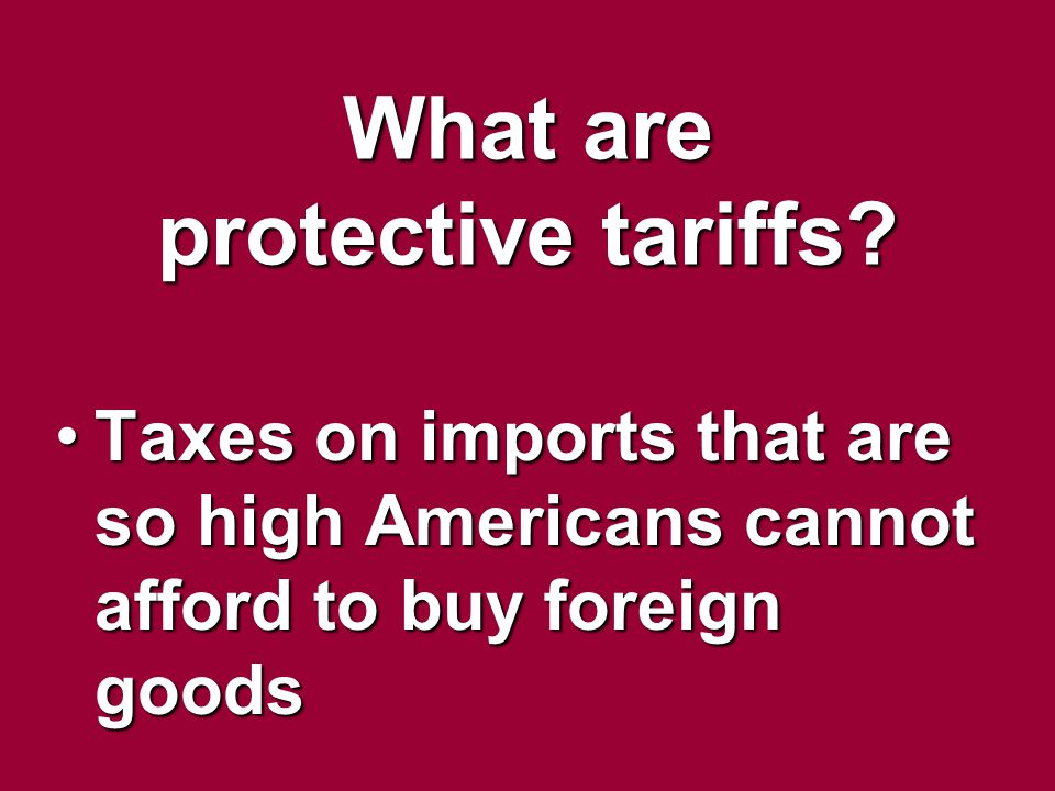What are protective tariffs
