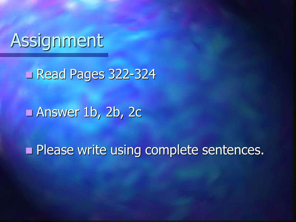 Assignment Read Pages 322-324 Answer 1b, 2b, 2c