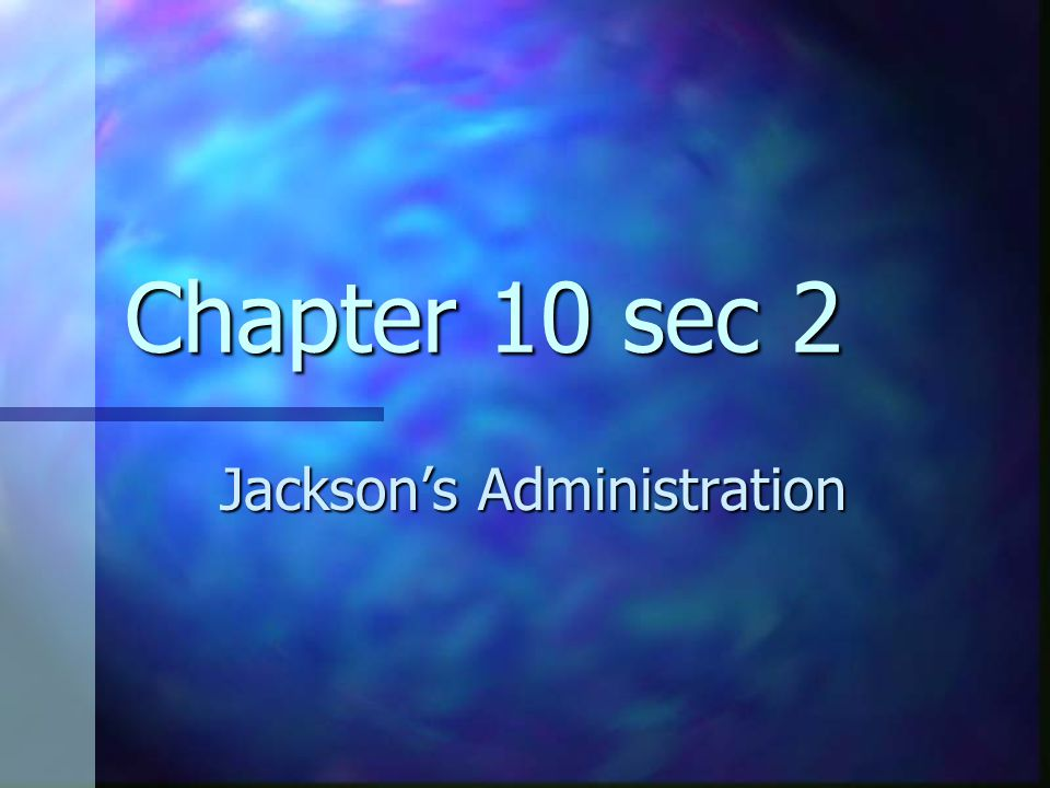 Jackson's Administration