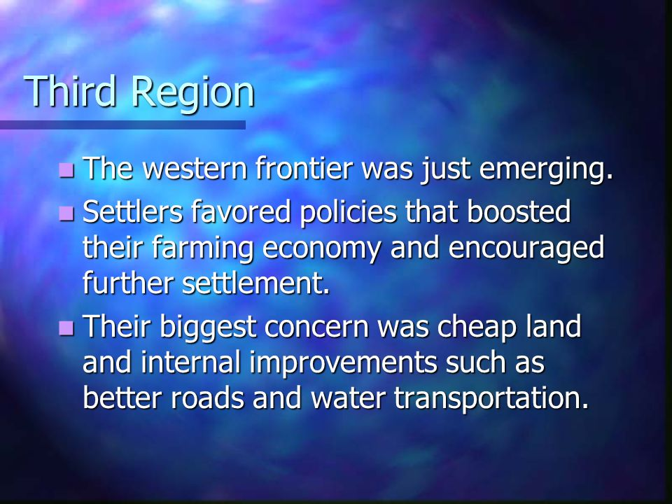 Third Region The western frontier was just emerging.