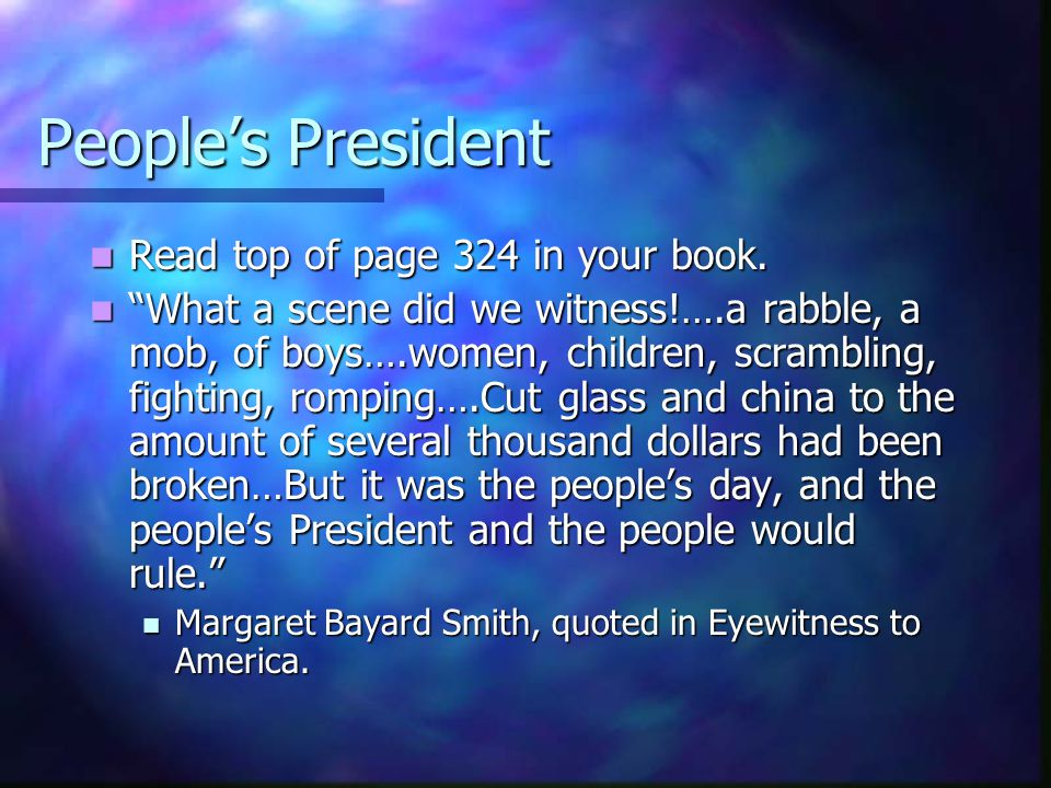 People's President Read top of page 324 in your book.