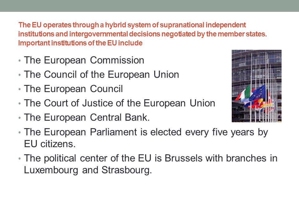 The European Commission The Council of the European Union