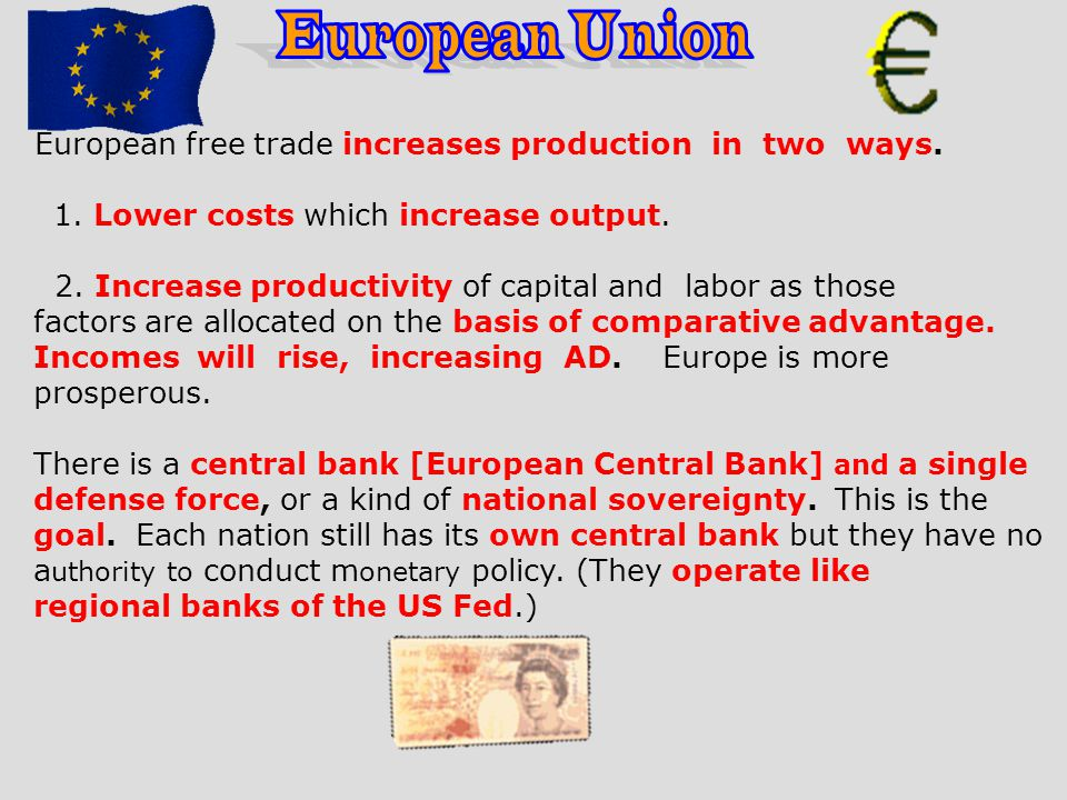 European Union European free trade increases production in two ways.