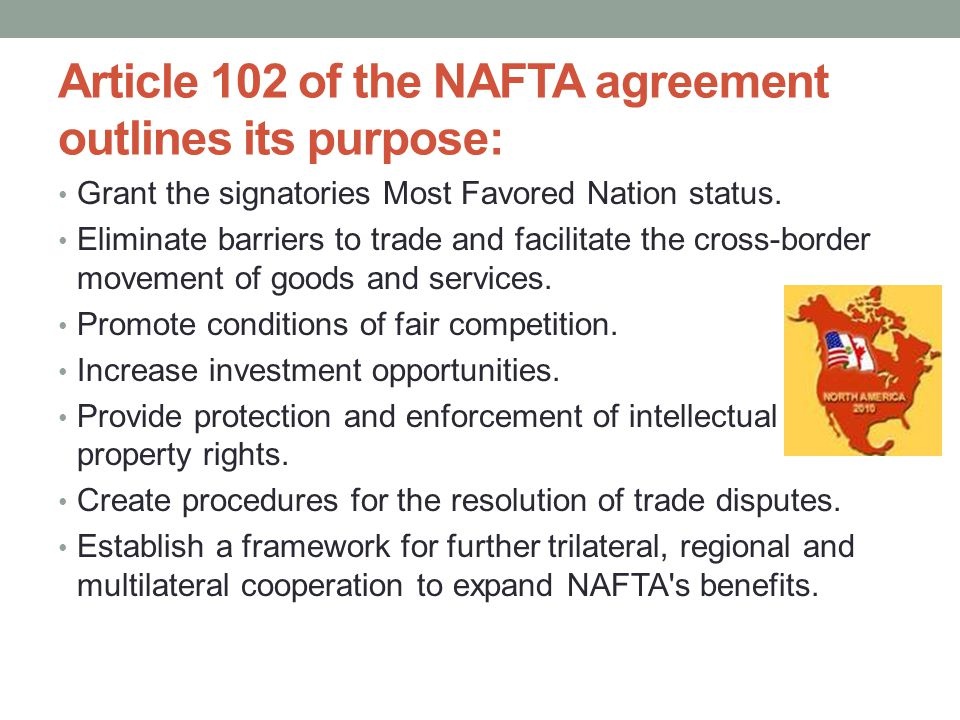 Article 102 of the NAFTA agreement outlines its purpose: