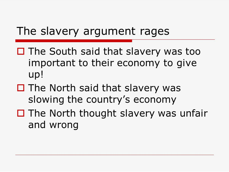 The slavery argument rages