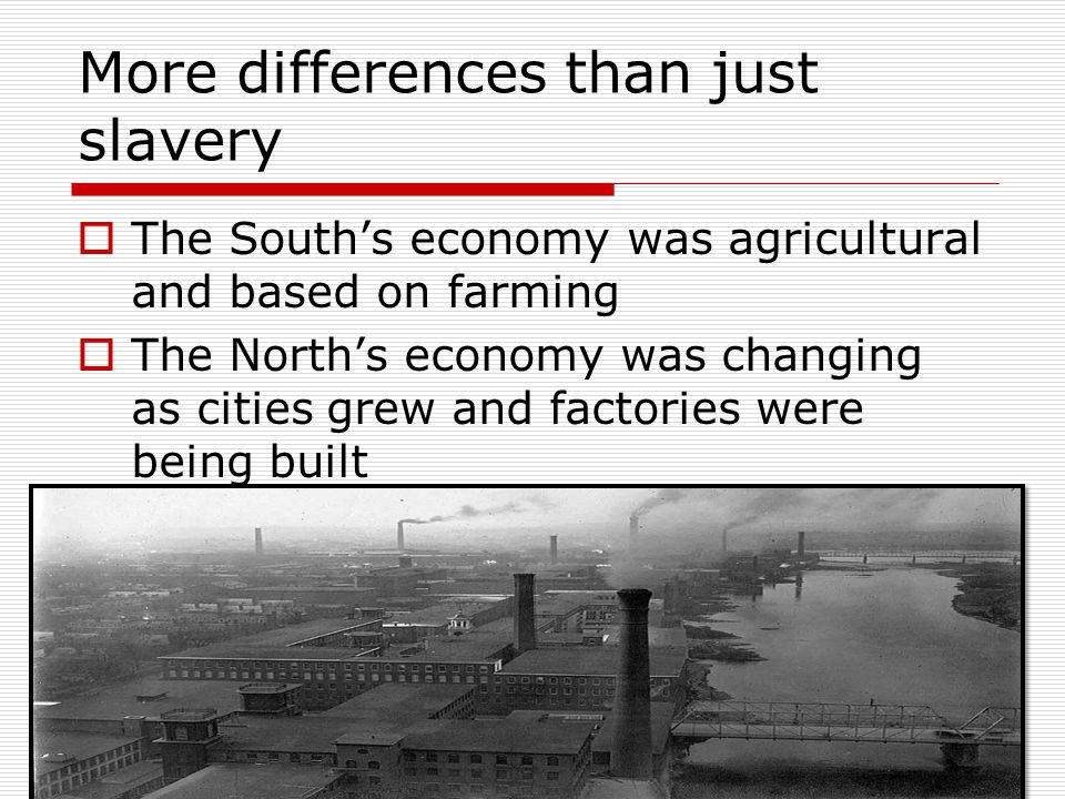 More differences than just slavery