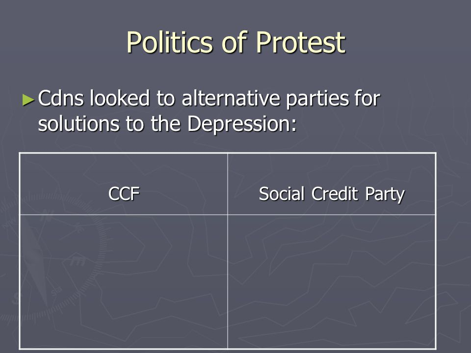 Politics of Protest Cdns looked to alternative parties for solutions to the Depression: CCF.