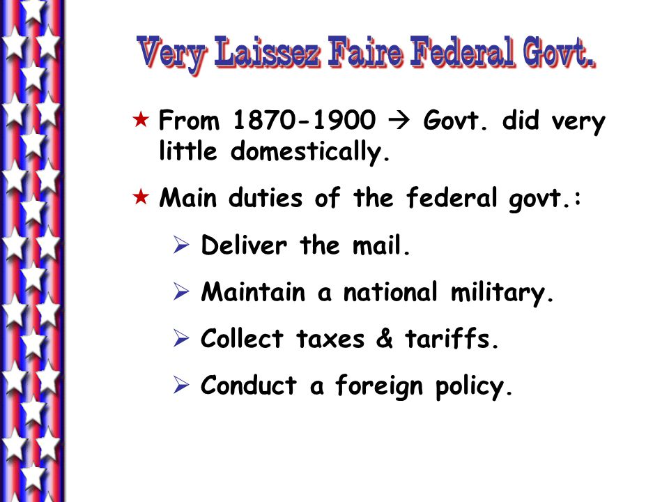 Very Laissez Faire Federal Govt.