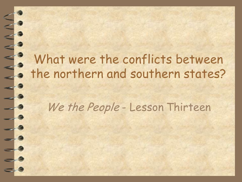 What were the conflicts between the northern and southern states