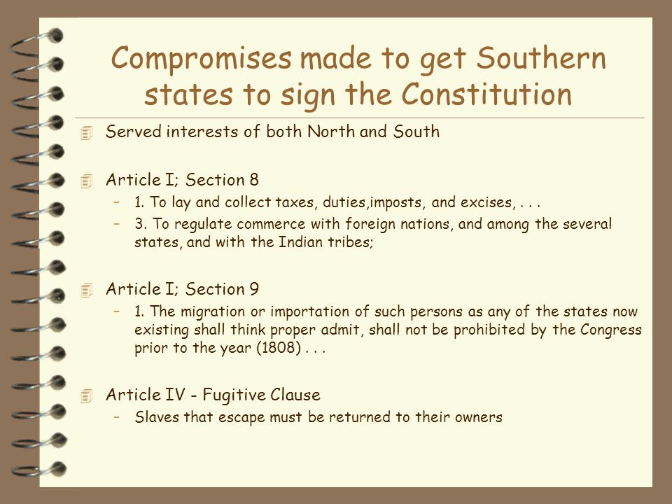Compromises made to get Southern states to sign the Constitution
