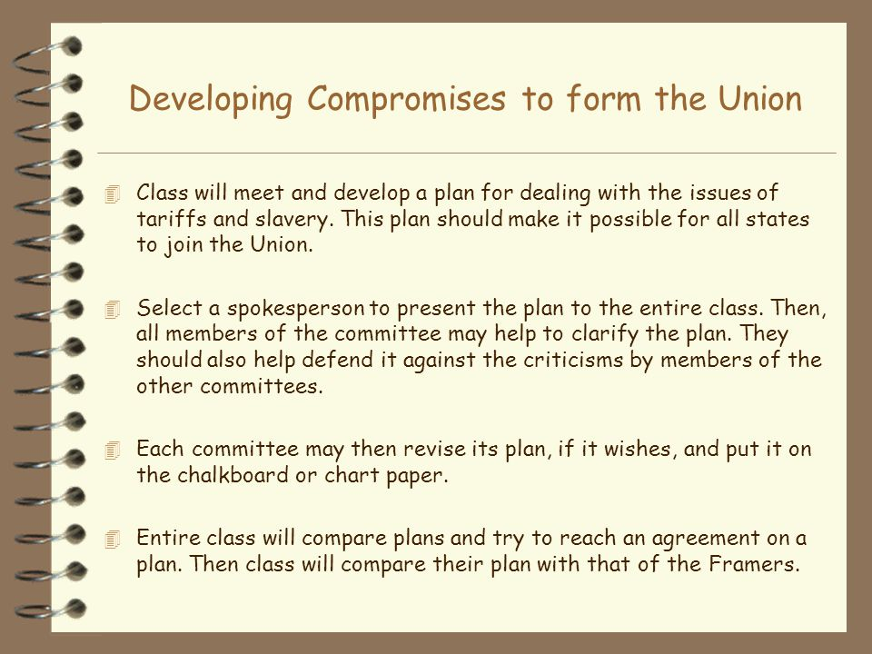 Developing Compromises to form the Union