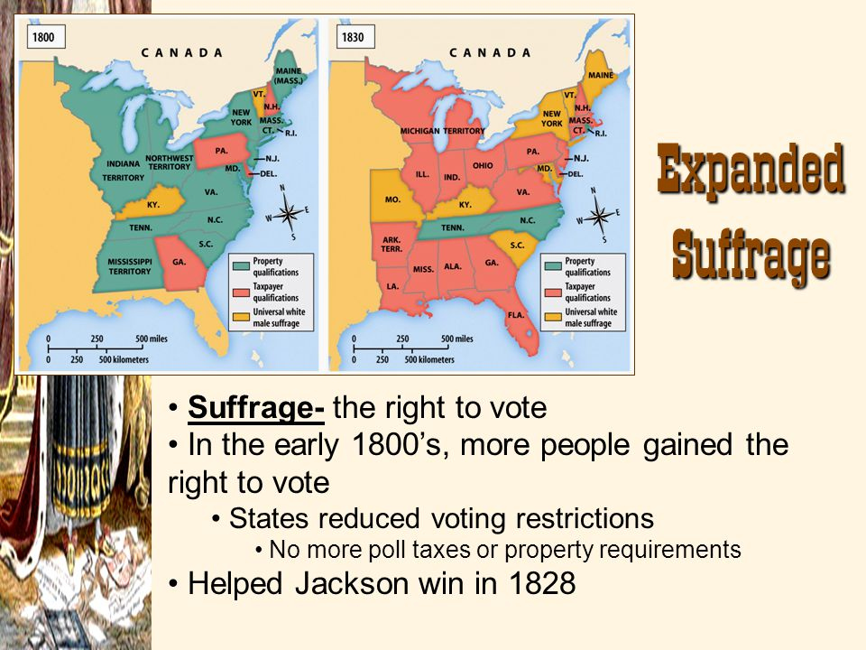Expanded Suffrage Suffrage- the right to vote