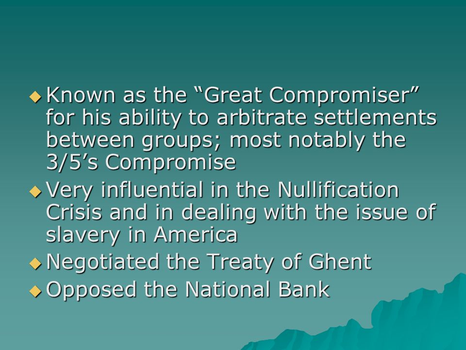 Known as the Great Compromiser for his ability to arbitrate settlements between groups; most notably the 3/5's Compromise