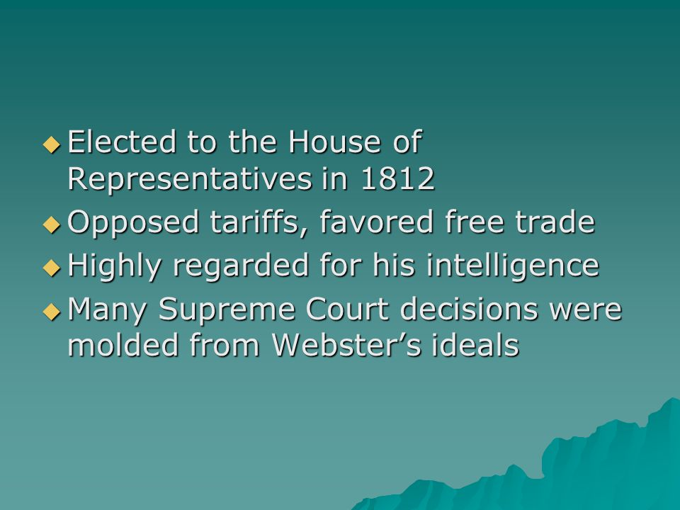 Elected to the House of Representatives in 1812