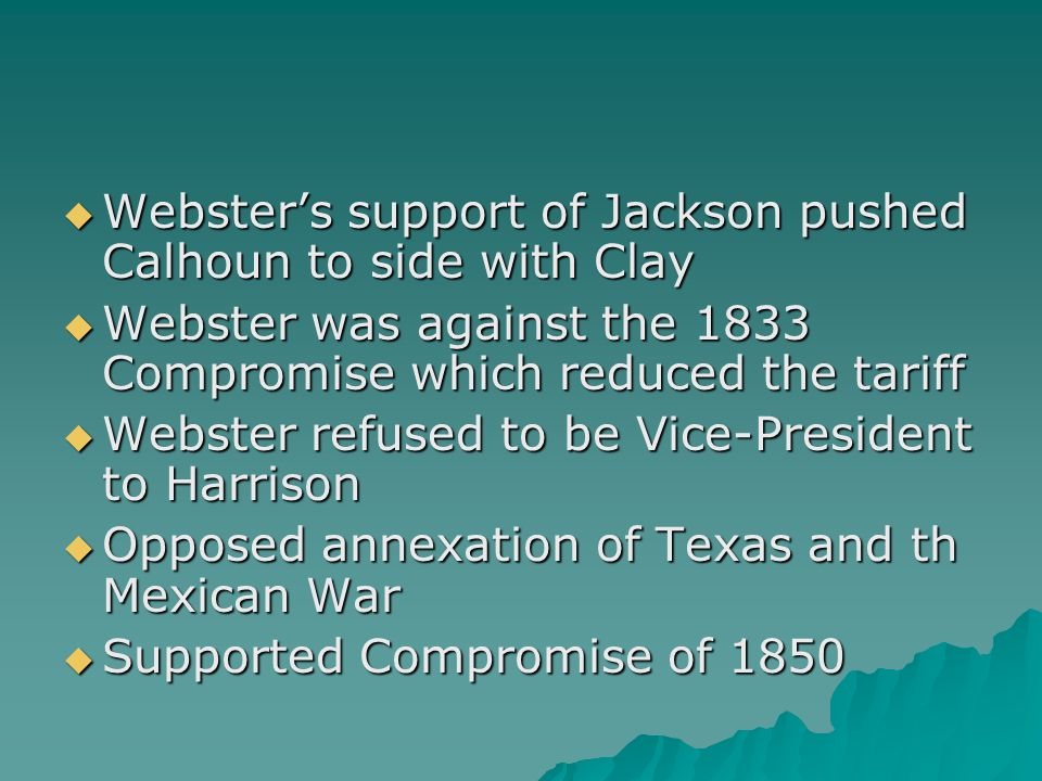 Webster's support of Jackson pushed Calhoun to side with Clay
