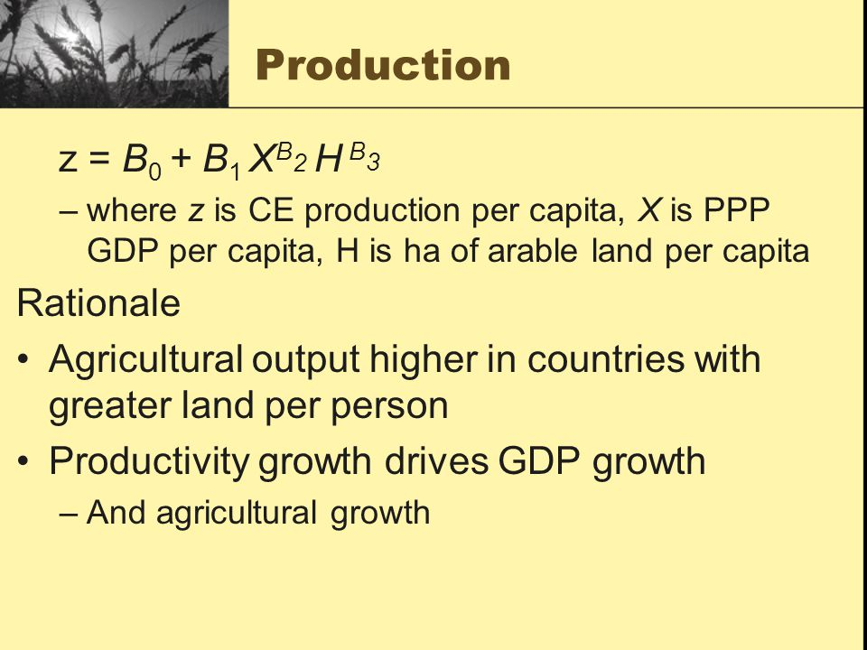 Production z = B0 + B1 XB2 H B3 Rationale