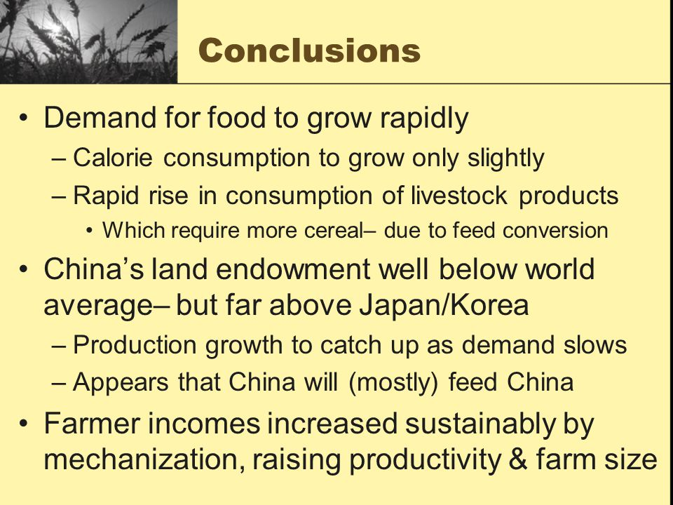 Conclusions Demand for food to grow rapidly