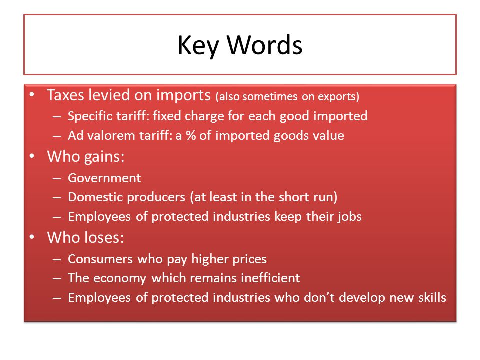 Key Words Taxes levied on imports (also sometimes on exports)