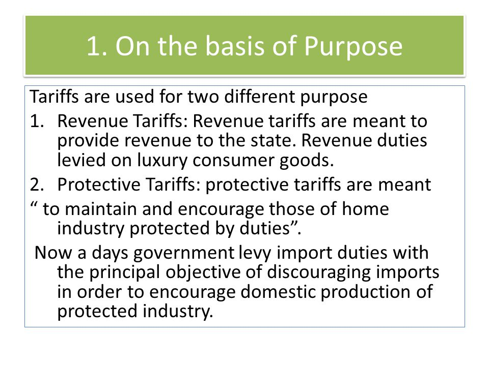 1. On the basis of Purpose Tariffs are used for two different purpose