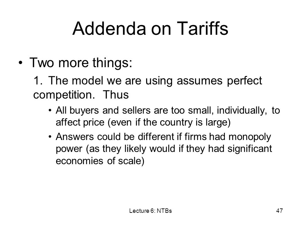 Addenda on Tariffs Two more things: